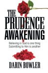 The Prudence Awakening: Believing In God Is One Thing. Submitting To Him Is Another.