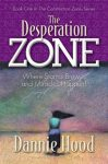 The Desperation Zone: Where Storms Brew…and Miracles Happen! (The Construction ZoneSeries)