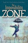 The Impossibility Zone: Where Faith Triumphs