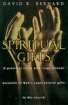 Spiritual Gifts: A Practical Study With Inspirational Accounts of God's Supernatural Gifts To His Church