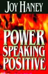The Power Of Speaking Positive – Joy Haney