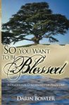 So You Want to Be Blessed: A Devotional Commentary of Psalm One