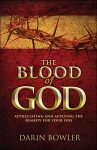 The Blood of God: Appreciating and Applying the Remedy for Your Sins